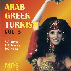 Arabian Greek Turkish Hits vol 3 - Аудио MP3 - Сборники